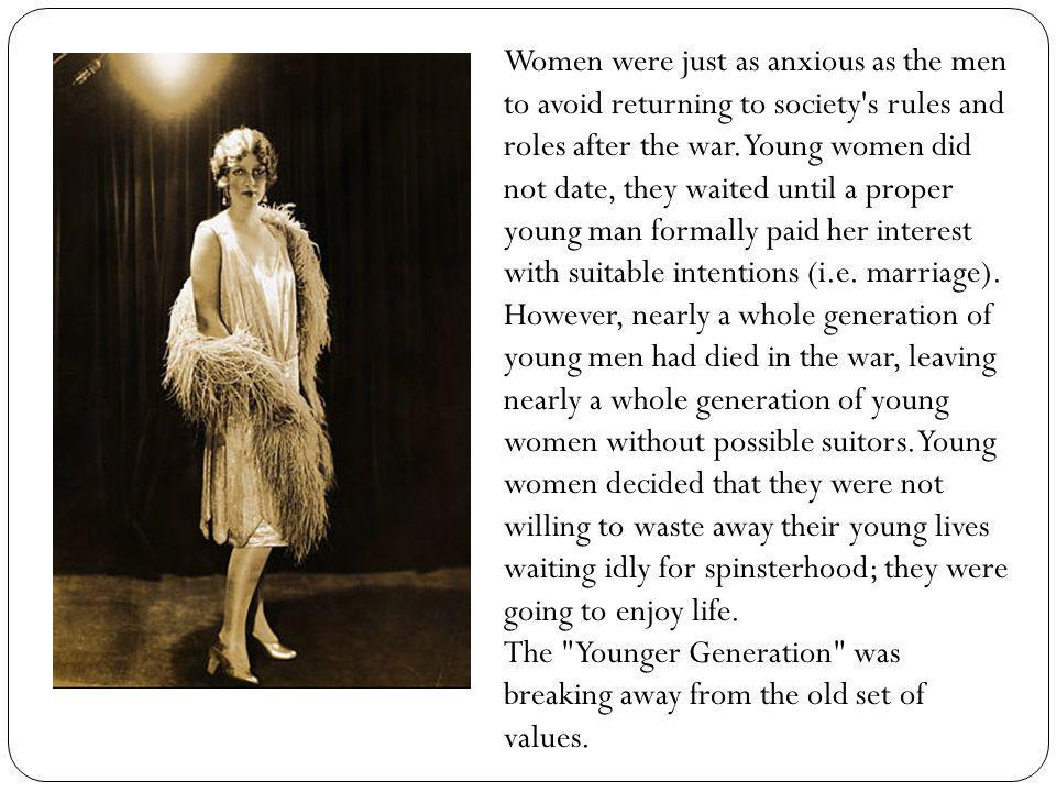 Women were just as anxious as the men to avoid returning to society s rules and roles after the war.