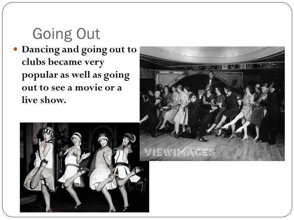 Going Out Dancing and going out to clubs became very popular as well as going out to see a movie or a live show.