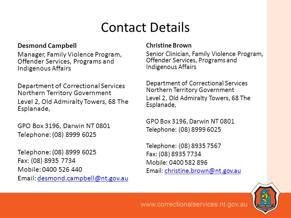 Contact Details Desmond Campbell Manager, Family Violence Program, Offender Services, Programs and Indigenous Affairs Department of Correctional Servi
