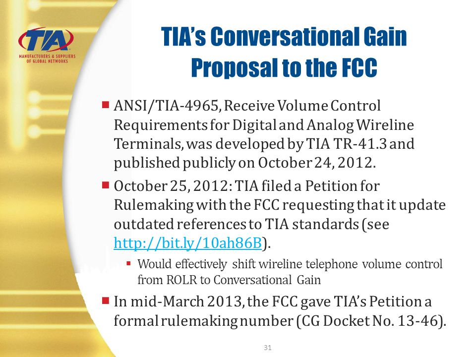 TIAs Conversational Gain Proposal to the FCC ANSI/TIA-4965, Receive Volume Control Requirements for Digital and Analog Wireline Terminals, was develop
