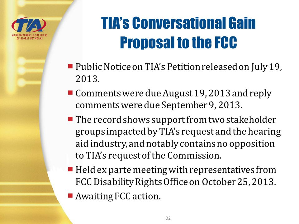 TIAs Conversational Gain Proposal to the FCC Public Notice on TIAs Petition released on July 19, 2013. Comments were due August 19, 2013 and reply com