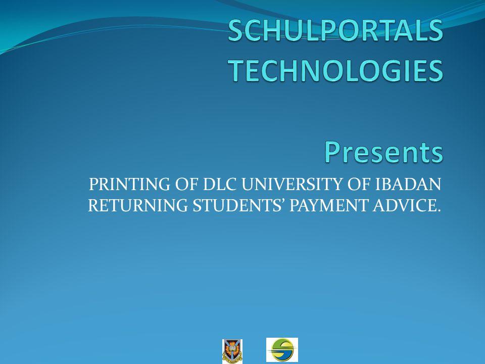PRINTING OF DLC UNIVERSITY OF IBADAN RETURNING STUDENTS PAYMENT ADVICE.