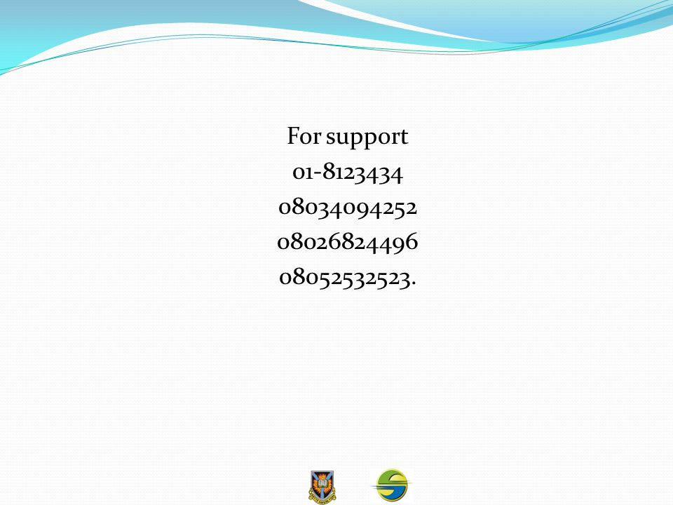 For support 01-8123434 08034094252 08026824496 08052532523.