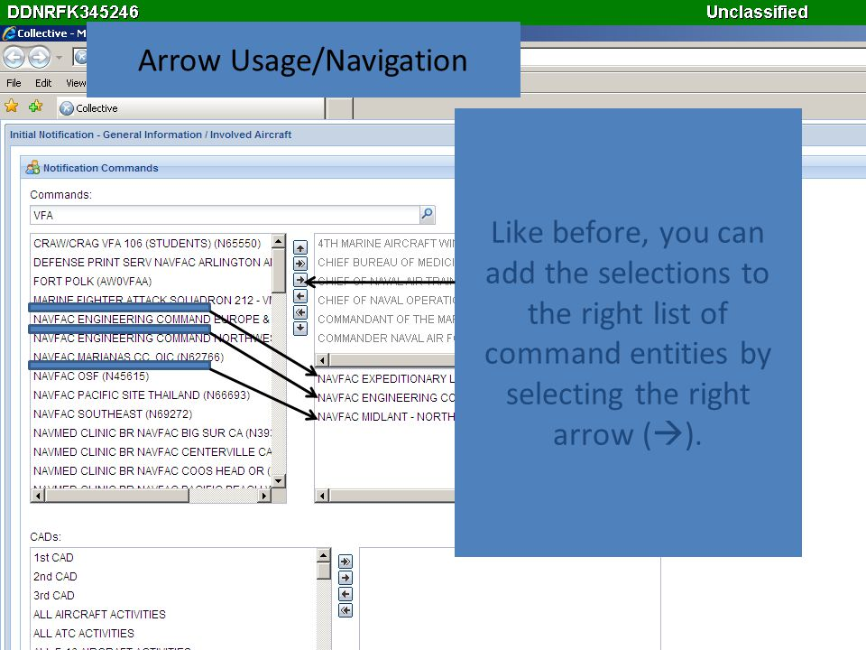 Like before, you can add the selections to the right list of command entities by selecting the right arrow ( ). Arrow Usage/Navigation