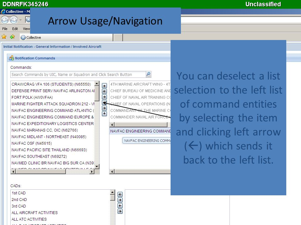 You can deselect a list selection to the left list of command entities by selecting the item and clicking left arrow ( ) which sends it back to the le