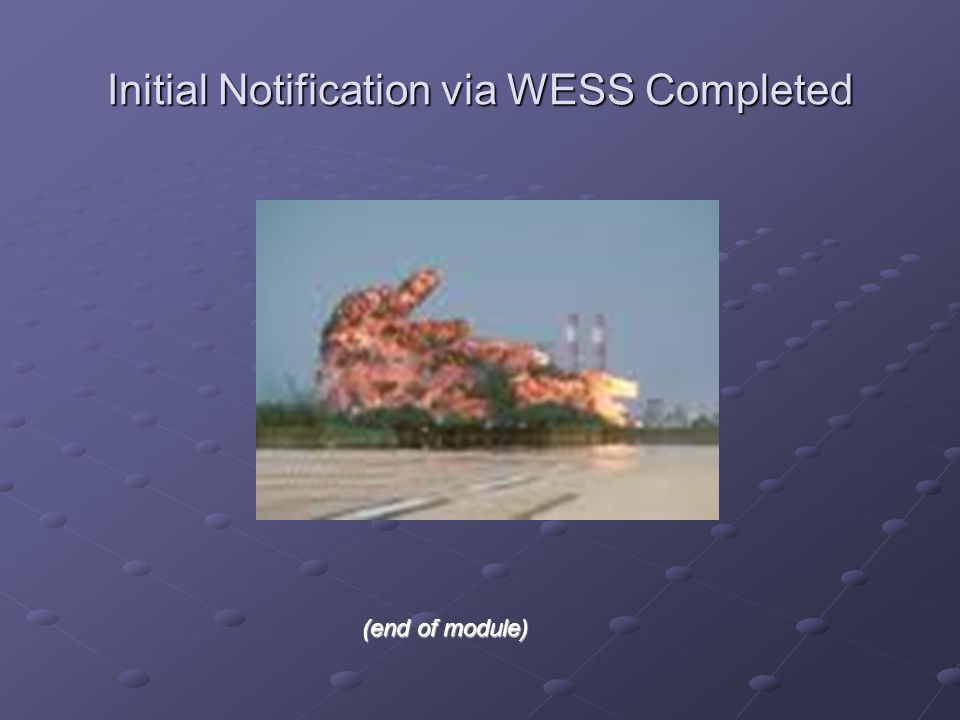 Initial Notification via WESS Completed (end of module)