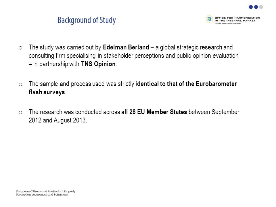 o The study was carried out by Edelman Berland – a global strategic research and consulting firm specialising in stakeholder perceptions and public opinion evaluation – in partnership with TNS Opinion.