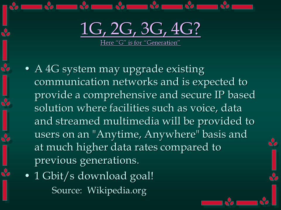 1G, 2G, 3G, 4G.