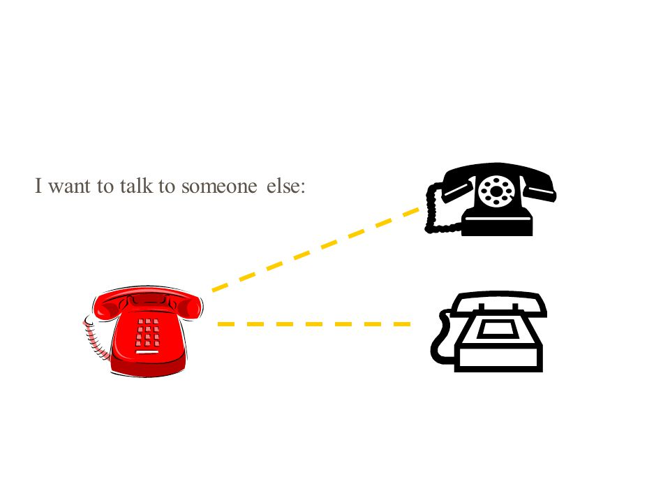 I want to talk to someone else: