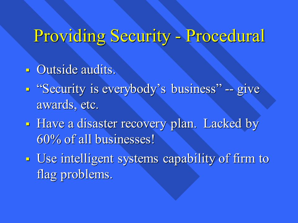 Providing Security - Procedural Outside audits. Outside audits.