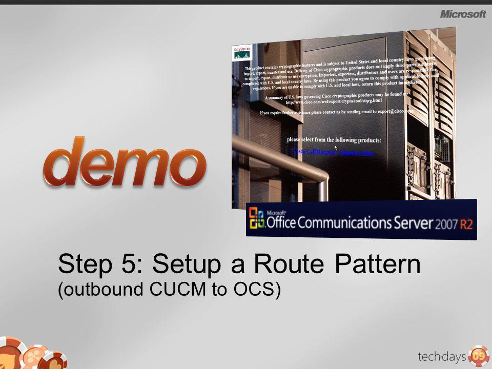 Step 5: Setup a Route Pattern (outbound CUCM to OCS)