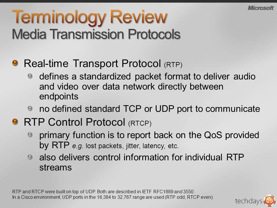 Real-time Transport Protocol (RTP) defines a standardized packet format to deliver audio and video over data network directly between endpoints no def