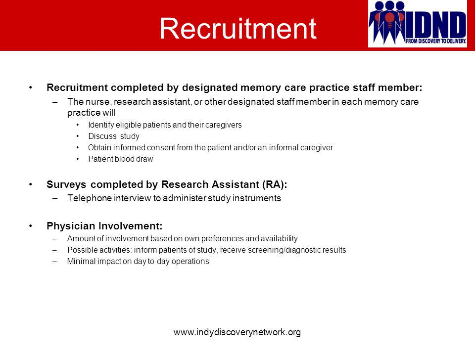 Recruitment Recruitment completed by designated memory care practice staff member: –The nurse, research assistant, or other designated staff member in