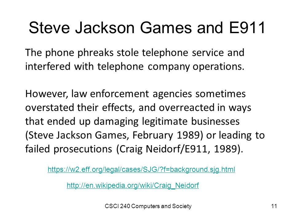 Steve Jackson Games and E911 The phone phreaks stole telephone service and interfered with telephone company operations.