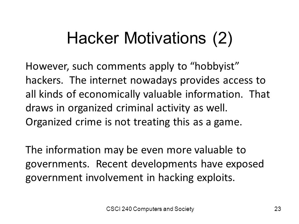 Hacker Motivations (2) However, such comments apply to hobbyist hackers.
