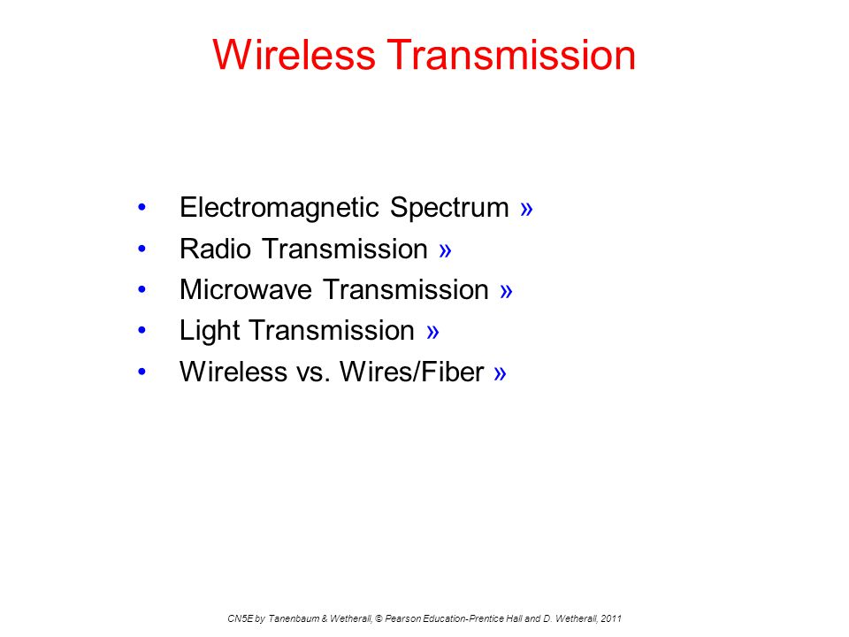 Wireless Transmission CN5E by Tanenbaum & Wetherall, © Pearson Education-Prentice Hall and D. Wetherall, 2011 Electromagnetic Spectrum » Radio Transmi