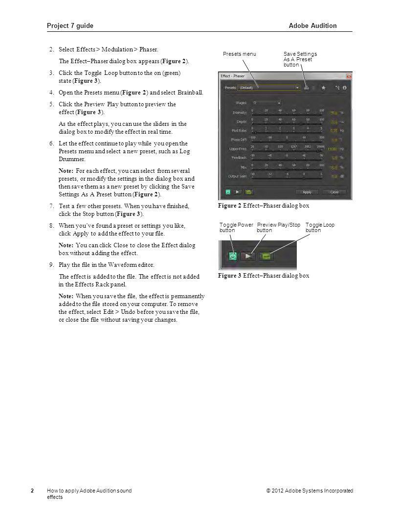 Project 7 guideAdobe Audition 2How to apply Adobe Audition sound effects © 2012 Adobe Systems Incorporated 2.Select Effects > Modulation > Phaser. The