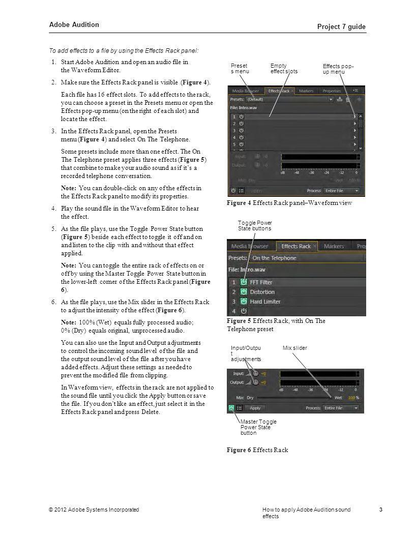 Adobe Audition Project 7 guide © 2012 Adobe Systems IncorporatedHow to apply Adobe Audition sound effects 3 To add effects to a file by using the Effe