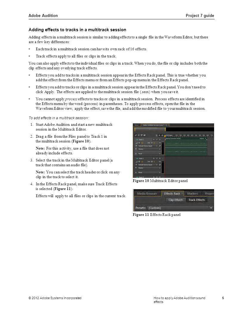 Adobe AuditionProject 7 guide © 2012 Adobe Systems IncorporatedHow to apply Adobe Audition sound effects 5 Adding effects to tracks in a multitrack se