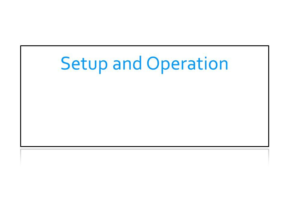 Setup and Operation