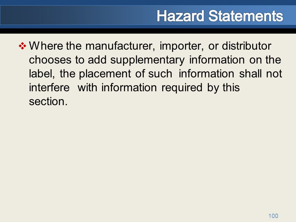 Where the manufacturer, importer, or distributor chooses to add supplementary information on the label, the placement of such information shall not interfere with information required by this section.