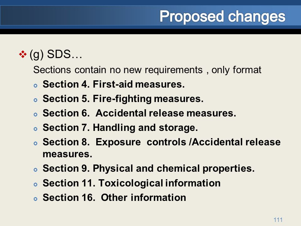 (g) SDS… Sections contain no new requirements, only format Section 4.