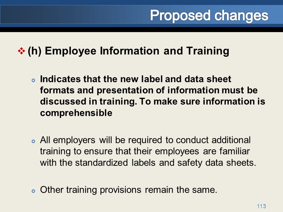(h) Employee Information and Training Indicates that the new label and data sheet formats and presentation of information must be discussed in training.