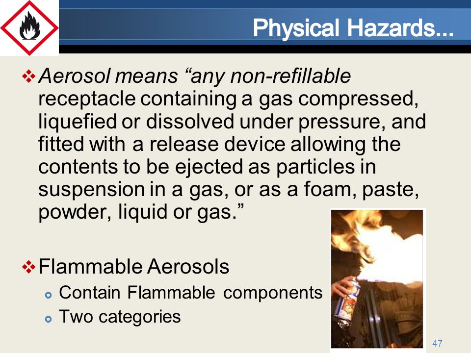 47 Aerosol means any non-refillable receptacle containing a gas compressed, liquefied or dissolved under pressure, and fitted with a release device allowing the contents to be ejected as particles in suspension in a gas, or as a foam, paste, powder, liquid or gas.