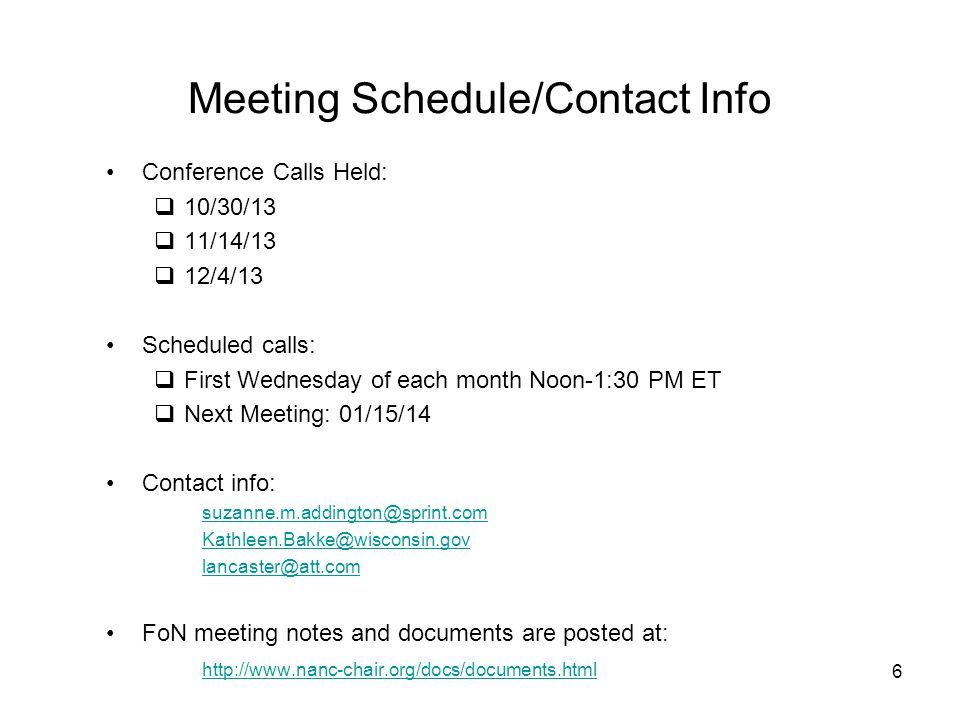 Meeting Schedule/Contact Info Conference Calls Held: 10/30/13 11/14/13 12/4/13 Scheduled calls: First Wednesday of each month Noon-1:30 PM ET Next Mee