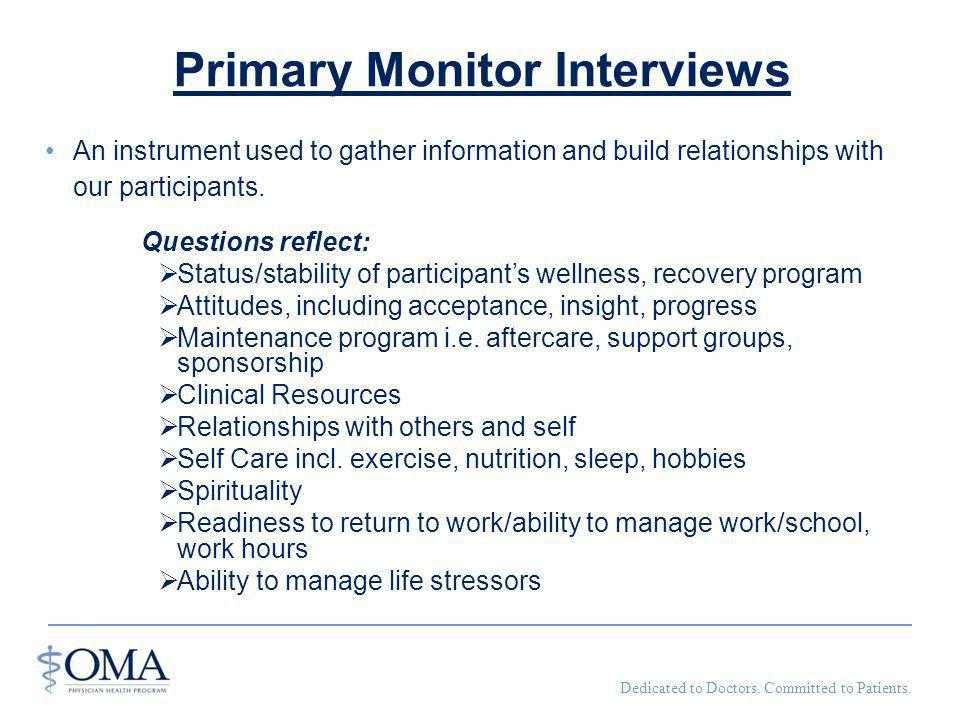 Primary Monitor Interviews An instrument used to gather information and build relationships with our participants.