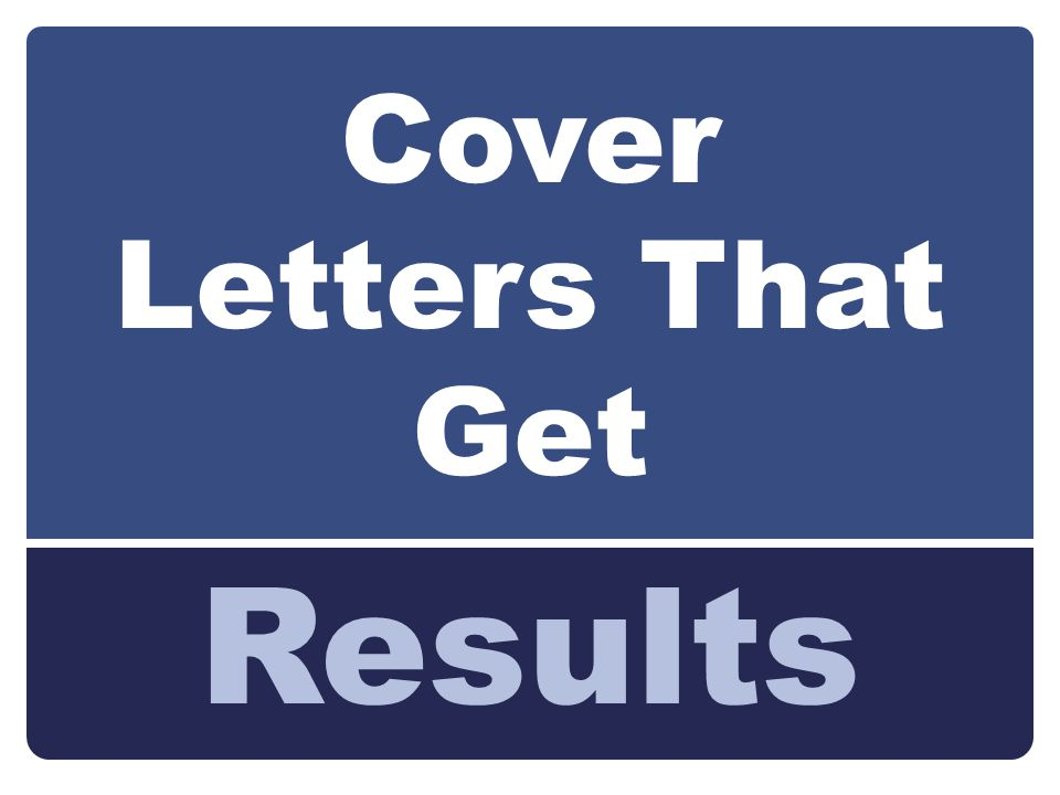By the end of this workshop you will learn: Types of Cover Letters Basics & Structure of a Cover Letter