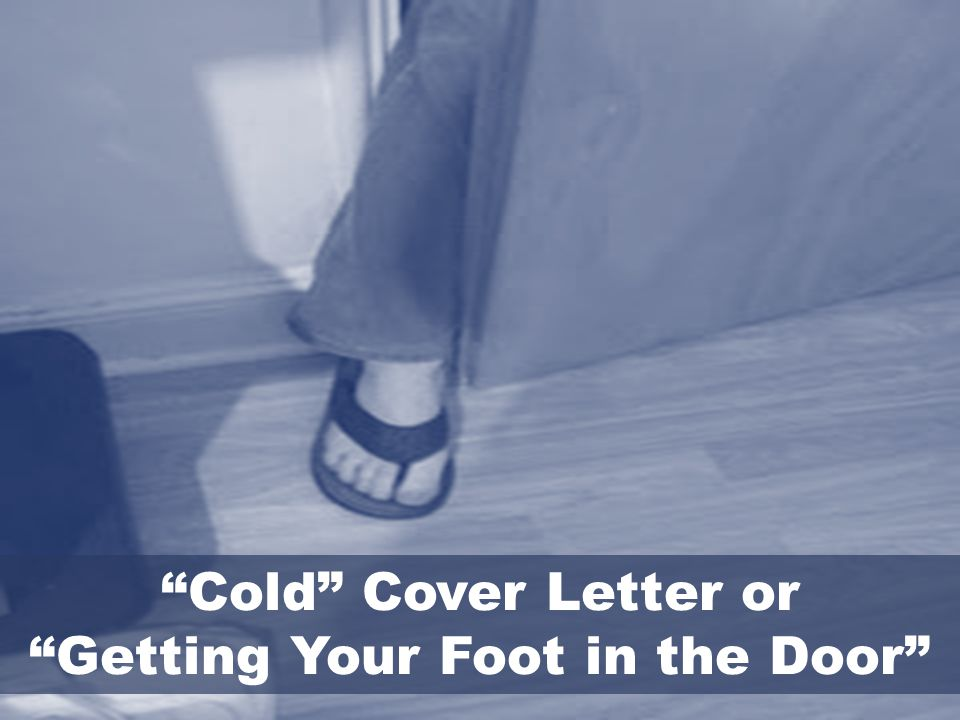 Cold Cover Letter or Getting Your Foot in the Door