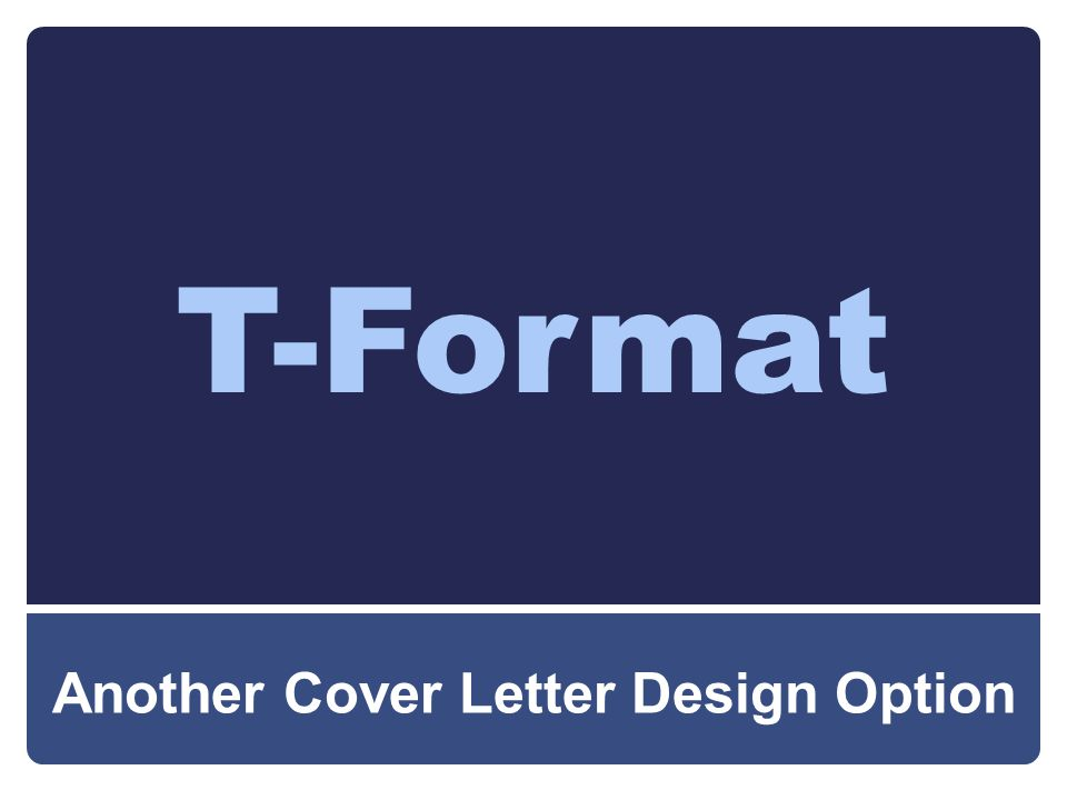 T-Format Another Cover Letter Design Option