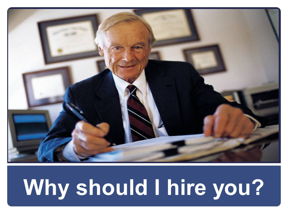 Why should I hire you
