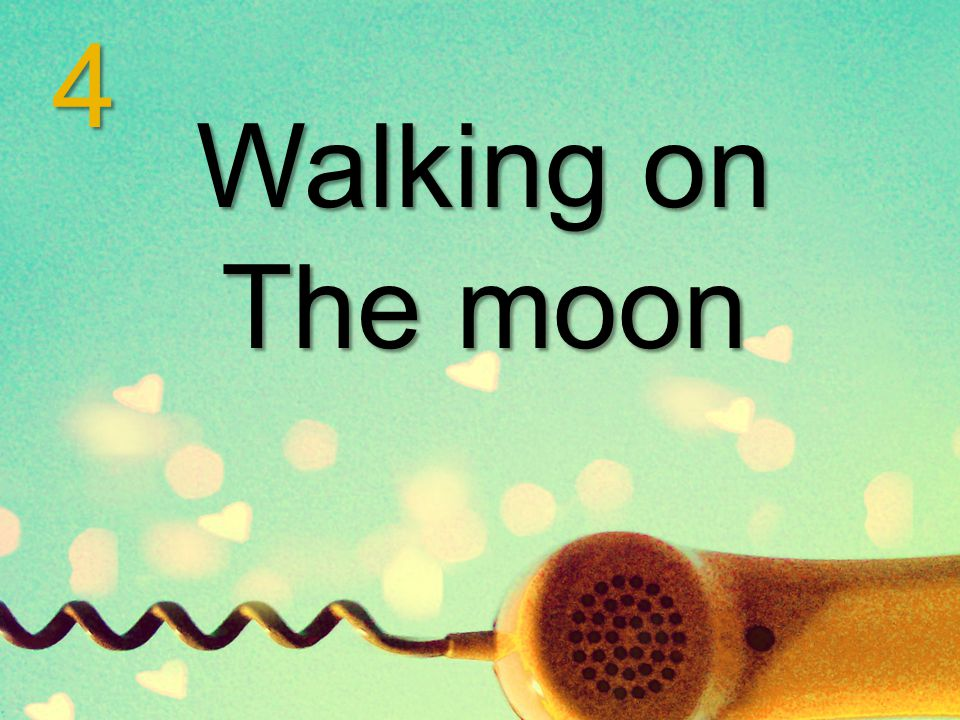 Walking on The moon 4
