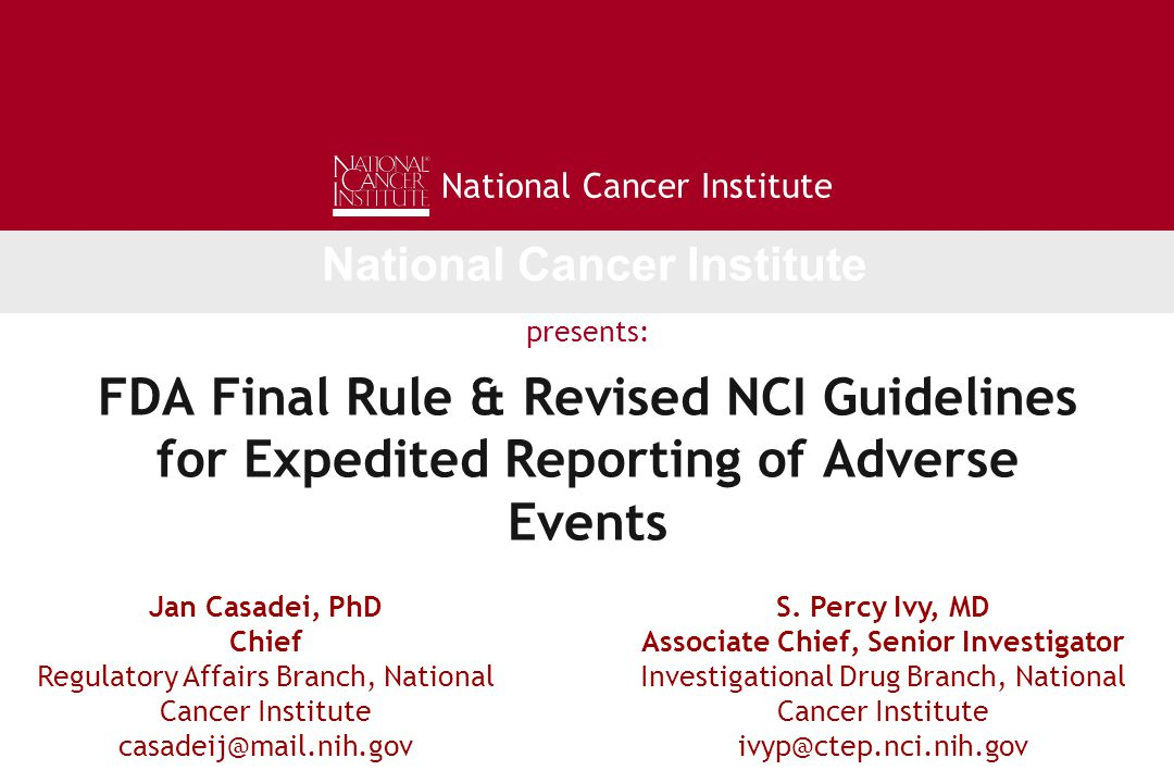 FDA Final Rule & Revised NCI Guidelines for Expedited Reporting of Adverse Events S. Percy Ivy, MD Associate Chief, Senior Investigator Investigationa