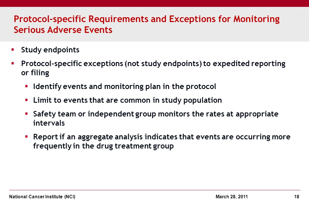 National Cancer Institute (NCI) March 28, 2011 18 Protocol-specific Requirements and Exceptions for Monitoring Serious Adverse Events Study endpoints