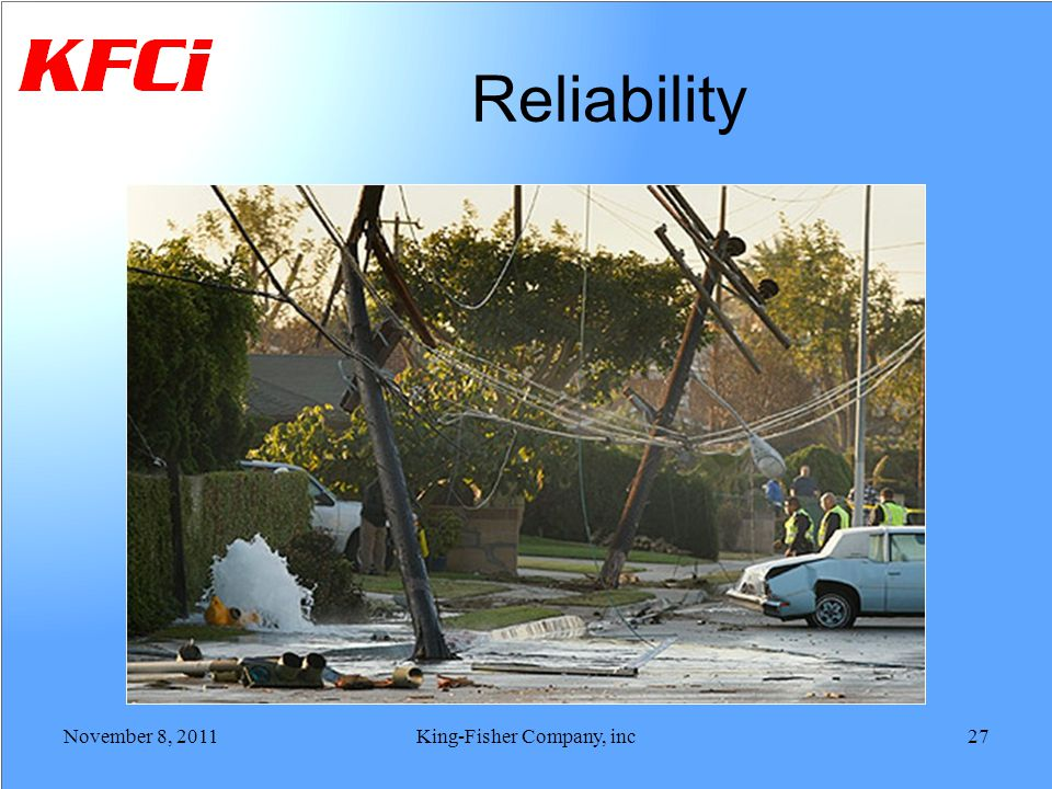Reliability November 8, 2011King-Fisher Company, inc27