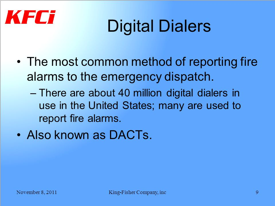 Digital Dialers The most common method of reporting fire alarms to the emergency dispatch. –There are about 40 million digital dialers in use in the U