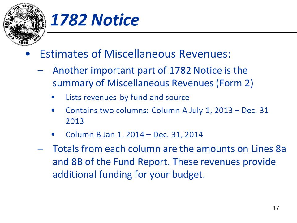 1782 Notice Estimates of Miscellaneous Revenues: –Another important part of 1782 Notice is the summary of Miscellaneous Revenues (Form 2) Lists revenu