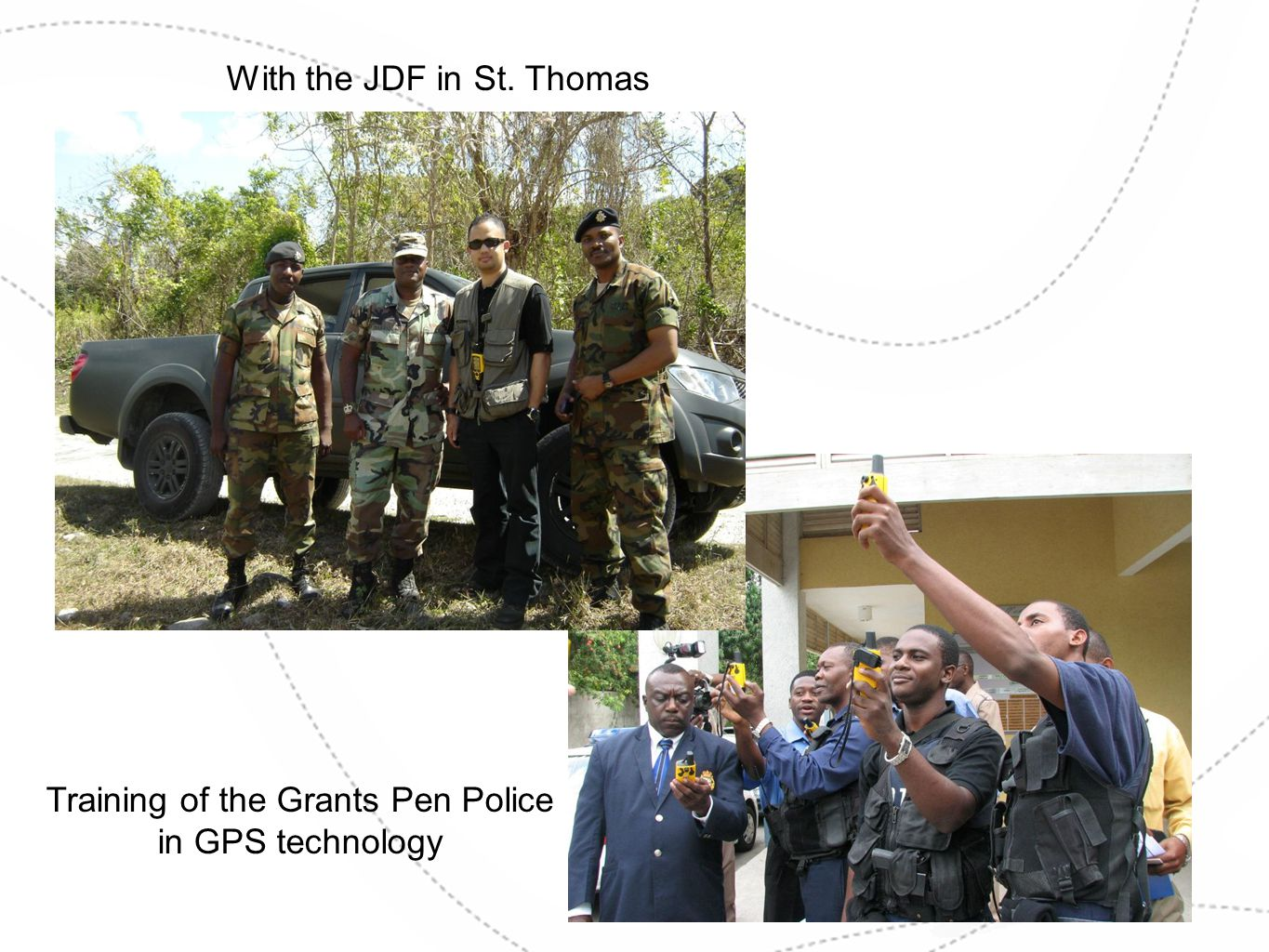 With the JDF in St. Thomas Training of the Grants Pen Police in GPS technology