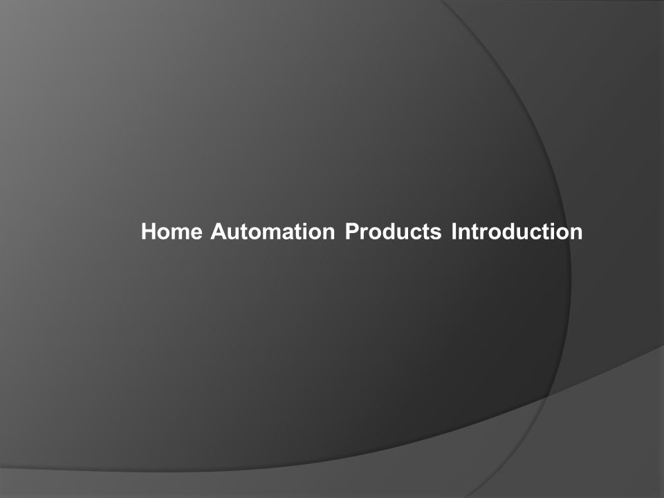 Home Automation Products Introduction