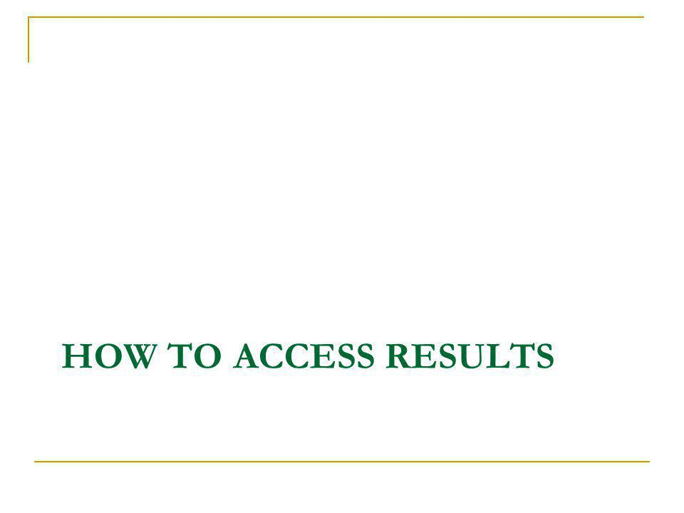 HOW TO ACCESS RESULTS
