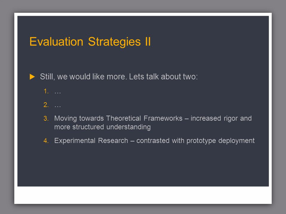 Evaluation Strategies II Still, we would like more.