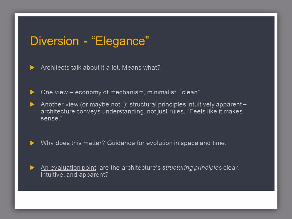 Diversion - Elegance Architects talk about it a lot.