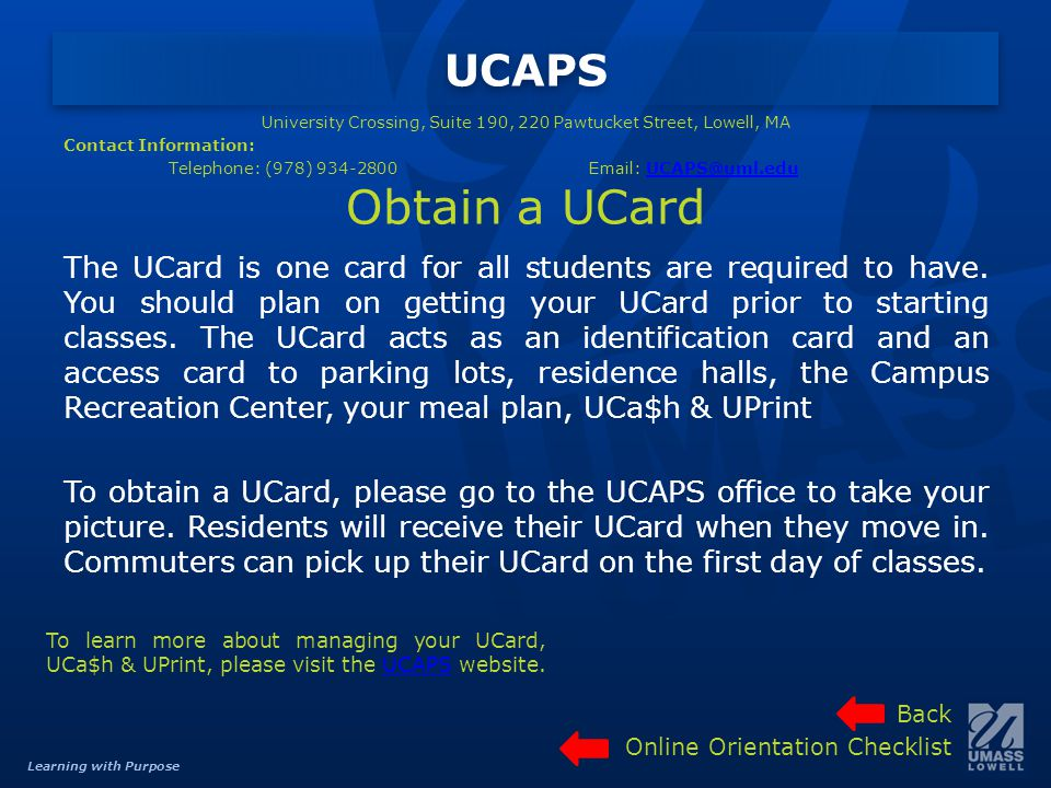 Learning with Purpose The UCard is one card for all students are required to have.