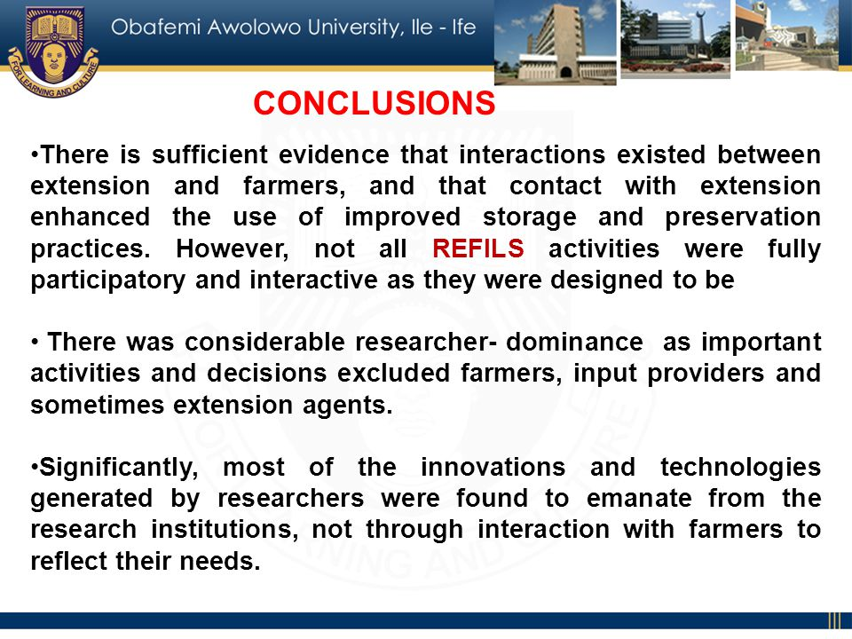 CONCLUSIONS There is sufficient evidence that interactions existed between extension and farmers, and that contact with extension enhanced the use of improved storage and preservation practices.