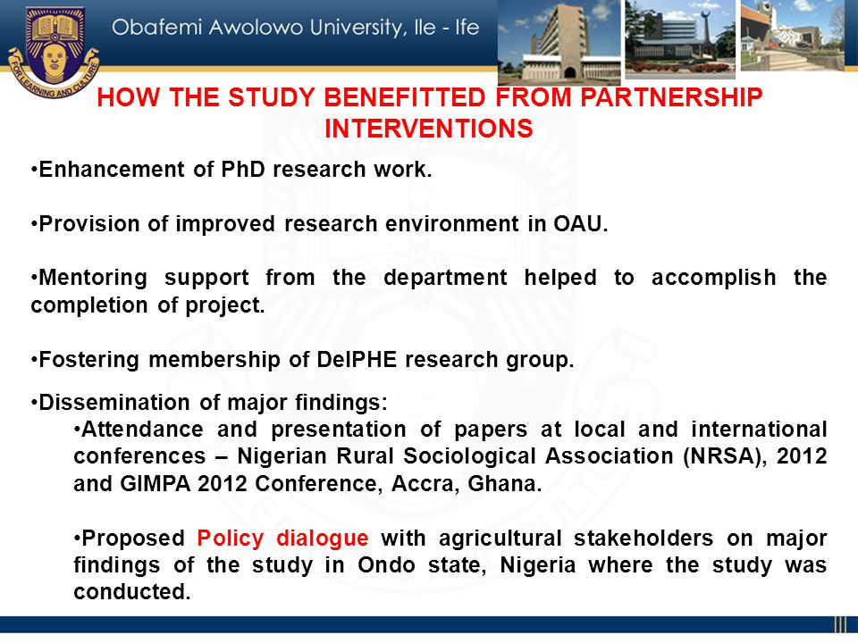 HOW THE STUDY BENEFITTED FROM PARTNERSHIP INTERVENTIONS Enhancement of PhD research work.