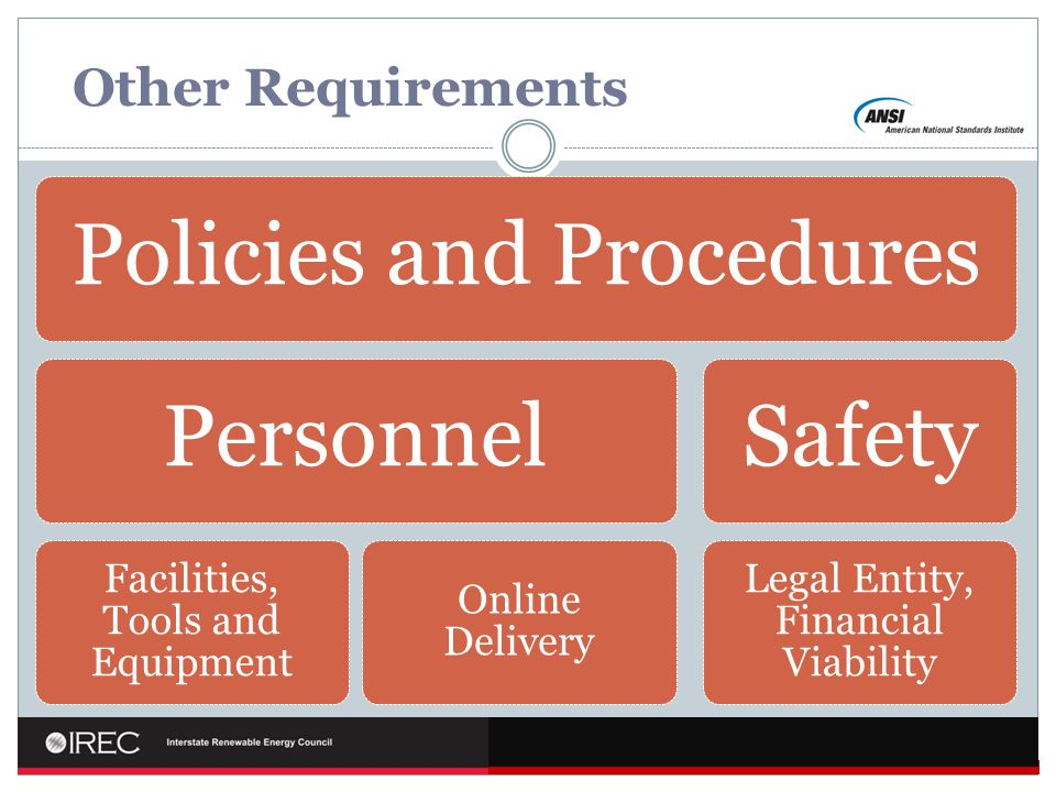 Other Requirements Policies and ProceduresPersonnel Facilities, Tools and Equipment Online Delivery Safety Legal Entity, Financial Viability