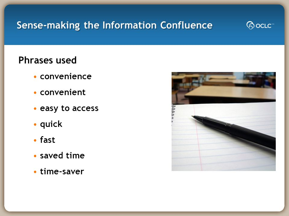 Sense-making the Information Confluence Phrases used convenience convenient easy to access quick fast saved time time-saver